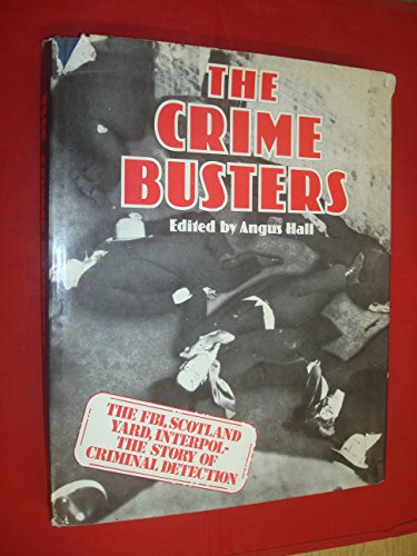 9780706404029: The Crime Busters: The FBI, Scotland Yard, Interpol - The Story of Criminal Detection