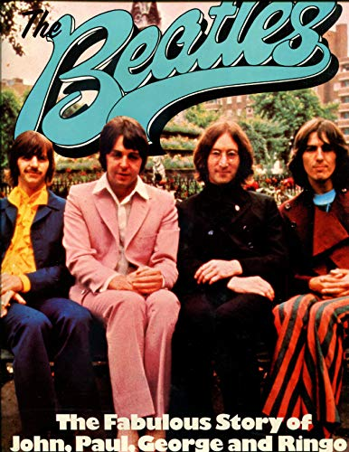 9780706404463: The Beatles: The fabulous story of John, Paul, George and Ringo