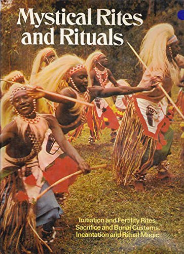 9780706404494: Mystical rites and rituals: Initiation and fertility rites, sacrifice and burial customs, incantation and ritual magic
