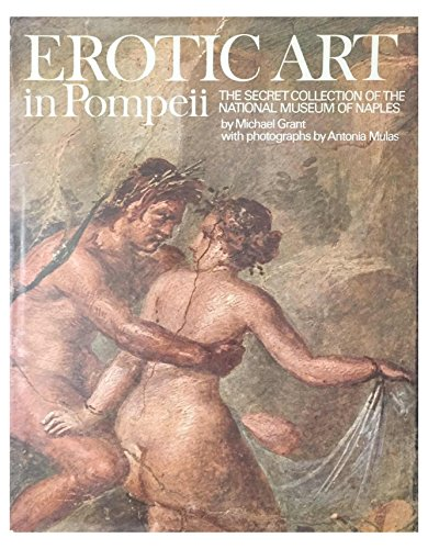 Erotic Art in Pompeii: Grant, Michael
