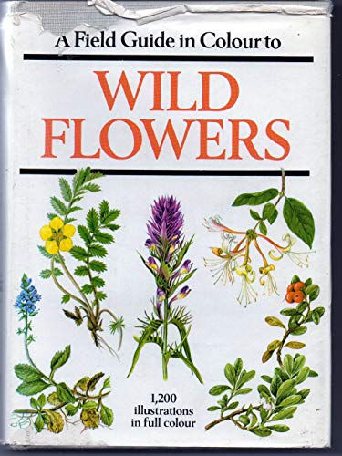 9780706404746: A Field Guide in Colour to Wild Flowers