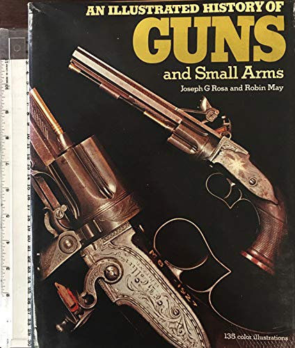 9780706405552: An Illustrated History of Guns and Small Arms. [Gebundene Ausgabe] by