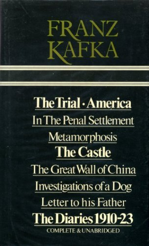 9780706405712: Franz Kafka ; The Trial / America / In The Penal Settlement / Metamorphosis / The Castle / The Great Wall of China / Investigations of a Dog / Letter to his Father / The Diaries 1910-23