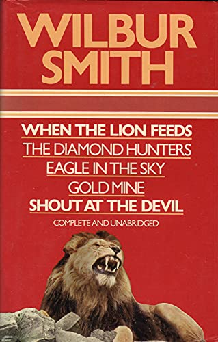 9780706405736: Wilbur Smith Omnibus: When the Lion Feeds; The Diamond Hunters; Eagle in the Sky; Gold Mine; Shout at the Devil