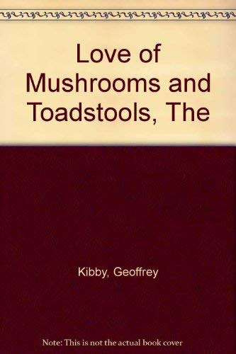 Mushrooms and Toadstools: Geoffrey Kibby