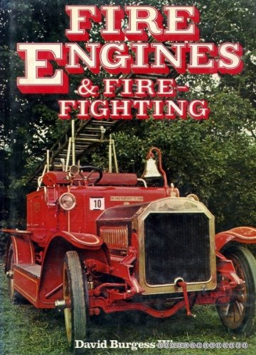 Fire engines and fire-fighting: David Burgess-Wise