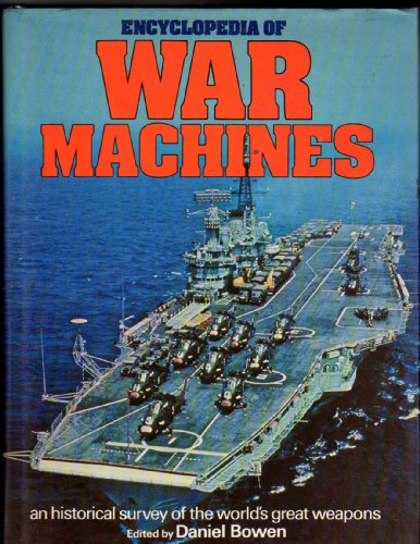9780706406481: Encyclopedia of war machines: An historical survey of the world's great weapons