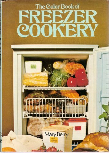 Colour Book of Freezer Cookery: Berry, Mary