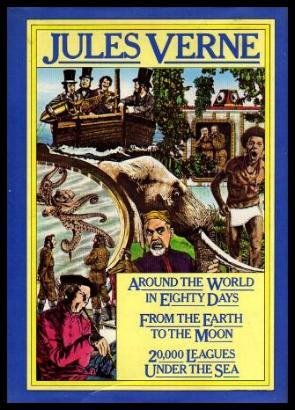 Around the World In Eighty Days From the Earth to the Moon 20,000 Leagues Under the Sea