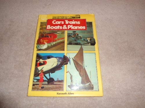 9780706407938: The Children's Book of Cars, Trains, Boats and Planes