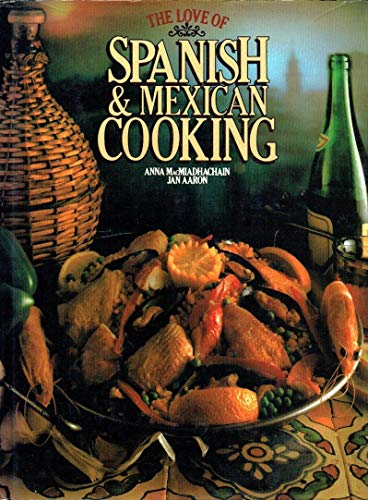 9780706409413: The Love of Spanish & Mexican Cooking