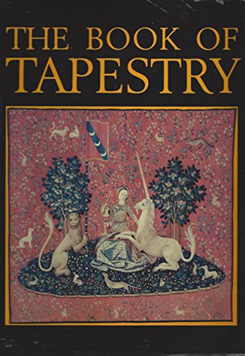 9780706409611: The Book of tapestry: History and technique