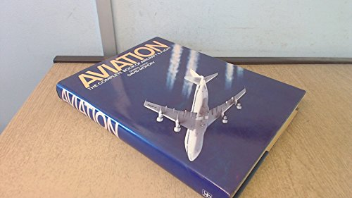 9780706409628: Aviation, the complete book of aircraft and flight