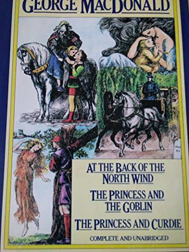 At the Back of the North Wind / The Princess and the Goblin / The Princess and Curdie: ...
