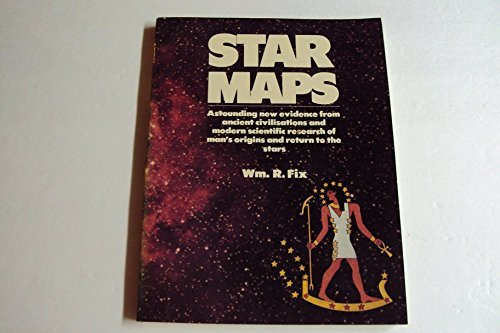 9780706410853: Star Maps: Astonishing New Evidence from Ancient Civilizations and Modern Scientific Research of Man's Origins and Return to the Stars