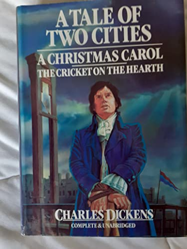 A Christmas Carol + The Cricket On The Hearth + A Tale Of Two Cities
