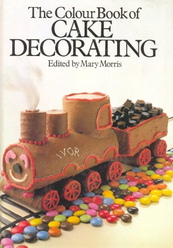 The Colour Book of Cake Decorating: Morris, Mary