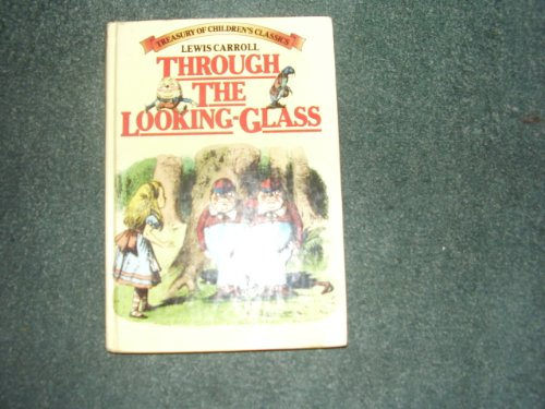 Through the Looking-Glass : And What Alice: Carroll, Lewis