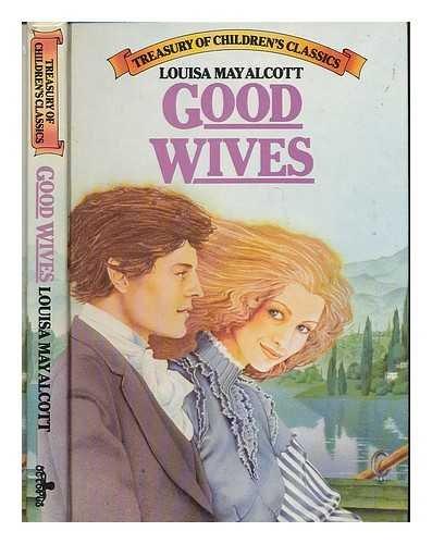 Good Wives : Louisa M. Alcott,Alexa