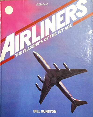 9780706416251: AIRLINERS : THE FLAGSHIPS OF THE JET AGE by BILL GUNSTON (1981-01-01)