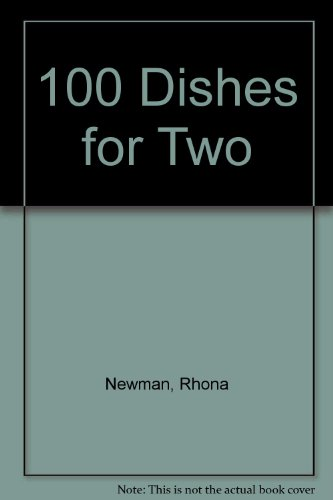 100 Dishes for Two: Newman, Rhona