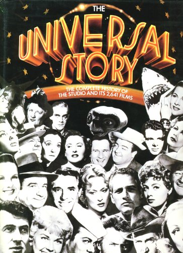 9780706418736: The Universal Story: The Complete History of the studio and Its 2,641 Films