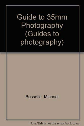 Guide to 35mm Photography: Michael Busselle; John Freeman