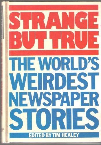 9780706419672: Strange But True: The World's Weirdest Newspaper Stories