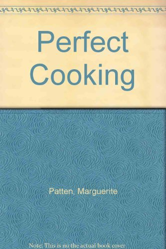 New Ways to Perfect Cooking/08725 (0706420500) by Patten, Marguerite