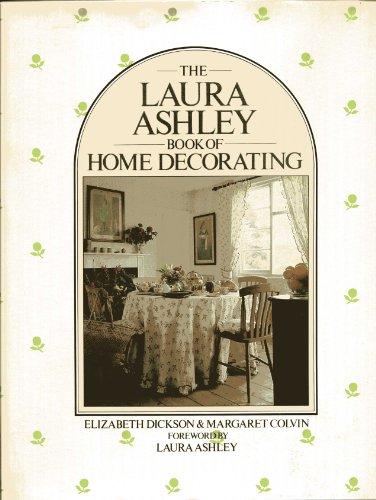 LAURA ASHLEY'' BOOK OF HOME DECORATING': ELIZABETH DICKSON, MARGARET COLVIN'