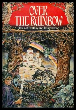 9780706421590: Over the Rainbow Tales of Fantasy and Imagination
