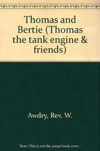 9780706422610: Thomas and Bertie (Thomas the tank engine & friends)