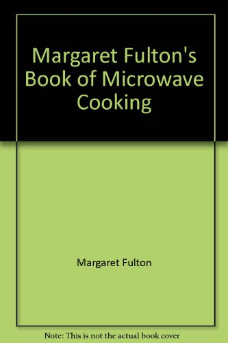 9780706424454: Margaret Fulton's Book of Microwave Cooking