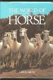 World of the Horse: Ursula Bruns, Elisabeth Weiland