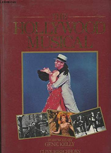 Hollywood Musical: Hirschhorn, Clive