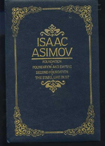 Four Novels (The Foundation Trilogy and the Stars, Like Dust) (0706427416) by Isaac Asimov