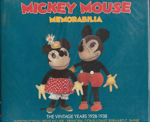 Walt Disney's Mickey Mouse Memorabilia . The Vintage Years, 1928-38: Shine, Bernard C.