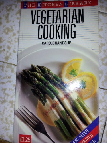 Vegetarian Cooking (Kitchen Library) (0706429710) by Carole Handslip