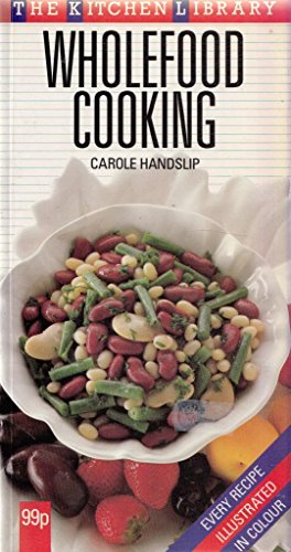 9780706429749: Wholefood Cooking (Kitchen Library)
