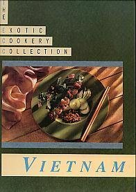The Exotic Cookery Collection: Vietnam: Editor: Diana Craig
