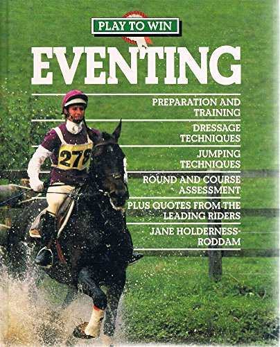 Play to Win Eventing: Holderness-Roddam, Jane