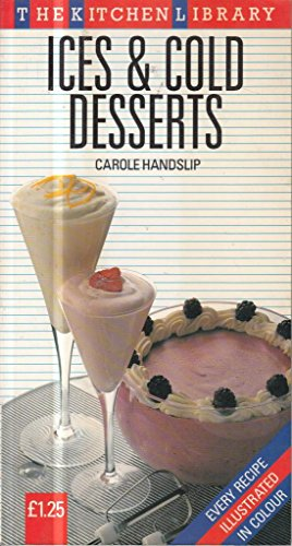 Ices and Cold Desserts (Kitchen Library) (0706432509) by Handslip, Carole
