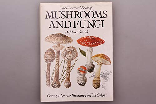 9780706438277: Illustrated Book of Mushrooms and Fungi, The