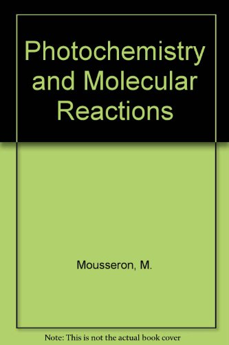 Photochemistry of Molecular Reactions: Mousseron-Canet, M.; Mani,