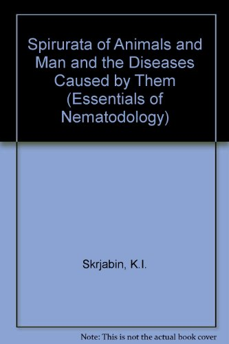9780706511796: Spirurata of Animals and Man and the Diseases Caused by Them (Essentials of Nematodology)
