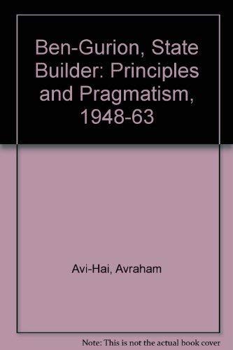 9780706514186: Ben-Gurion, State Builder: Principles and Pragmatism, 1948-63