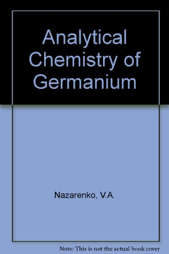 Analytical Chemistry of Germanium: Nazarenko, V.A.