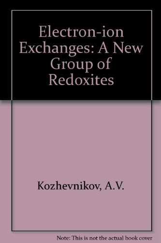 Electron-ion Exchanges: A New Group of Redoxites: A V Kozhevnikov