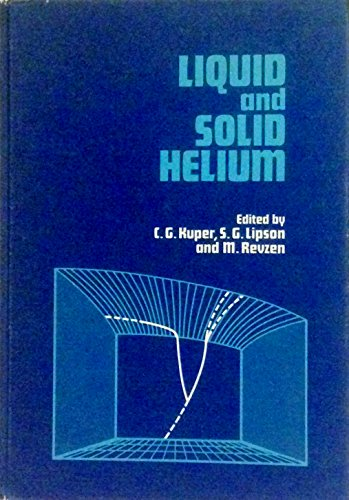 Liquid and solid helium: Proceedings of the: Kuper, C.G.; Lipson,