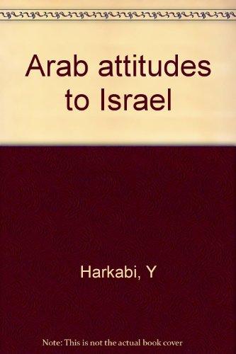 9780706515541: Arab attitudes to Israel